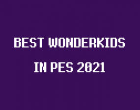 konami pes 2021 best wonderkids