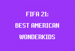 best young american players in fifa 21