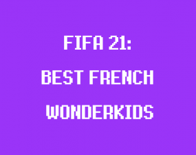 french wonderkids fifa 21