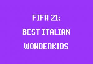 italian wonderkids fifa 21