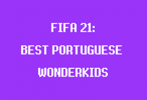 portuguese wonderkids fifa 21